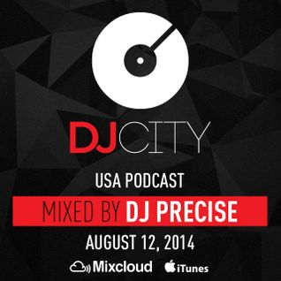 DJ Precise - DJcity Podcast - August 12, 2014