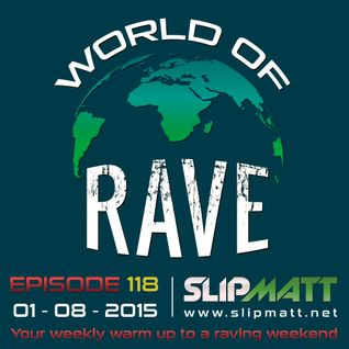 Slipmatt - World Of Rave #118