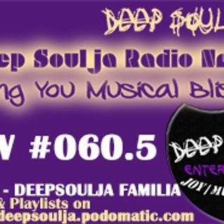 The DeepSoulja Radio Network Show #060.5 A