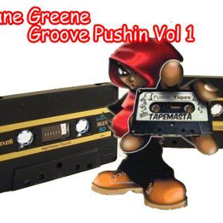 groove pushin vol 1- mixed by shane greene