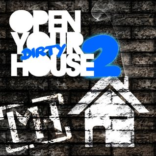 Open Your DIRTY House #2