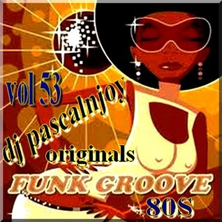 dj pascalnjoy vol 53 originals groove funk.