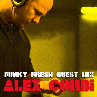 72 Soul presents :: Funky Fresh Guest Mix :: ALEX CORBI