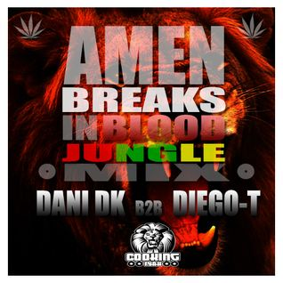 DANI DK B2B DIEGO-T - AMEN BREAKS IN BLOOD ( JUNGLE ) MIX