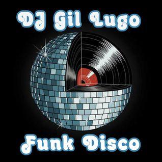 DJ Gil Lugo - Funk Disco