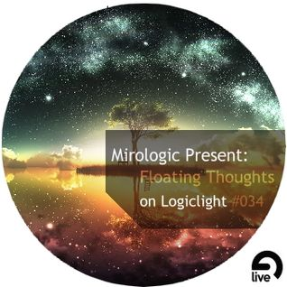 Mirologic Present: Floating Thoughts on Logiclight #034