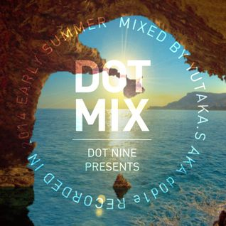 "dot nine presents ""DOT MIX"""