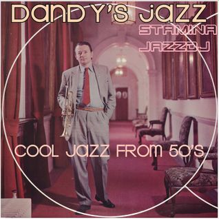 Dandy's jazz - cool jazz from 50's west coast & europe