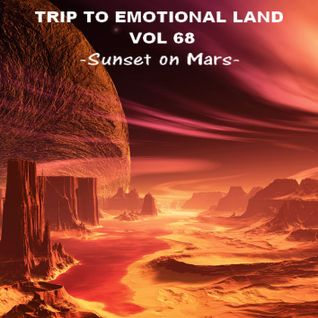 TRIP TO EMOTIONAL LAND VOL 68  - Sunset on Mars -