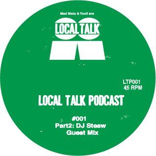 Local Talk Podcast#001-Part2:DJ Steaw