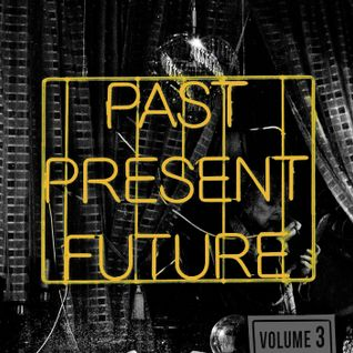 Past Present Future mix / volume 3