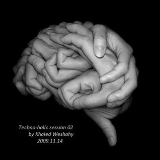 Techno-holic Session 02 by Khaled Weshahy (2009.11.14 )