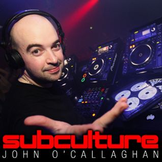 John O'Callaghan - Subculture Sundays (Guest Neal Scarborough) - 04.05.2014