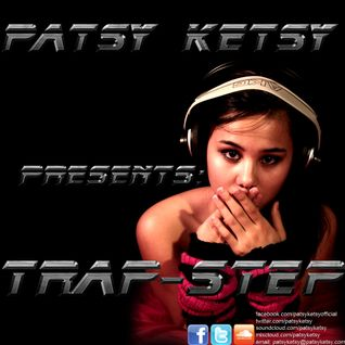 Patsy Ketsy Presents - Trap-Step