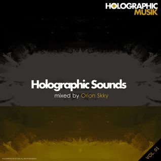 Holographic Sounds Vol. 01 - Mixed By Orion Skky