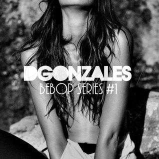 D.GONZALES@BEBOP SERIES#1