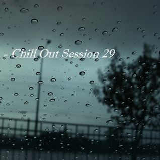 Chill Out Session 29