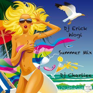 Summer Mix - Dj Erick Wogi Ft. Dj Charliee