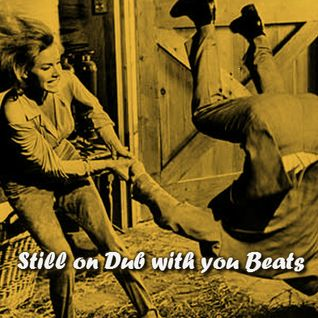 Still in Dub with you Beats
