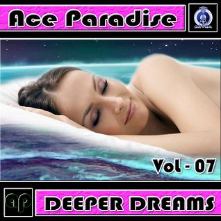 Ace Paradise - Deeper Dreams Vol 07 (August MiX 2014)