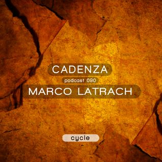Cadenza Podcast | 090 - Marco Latrach (Cycle)