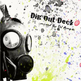 Dig Out Deck mixed by DJ Amps