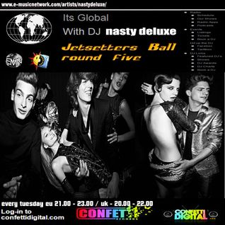 Dj Nasty deluxe - It's Global - Confetti Digital - UK - London - Jetsetters part 5
