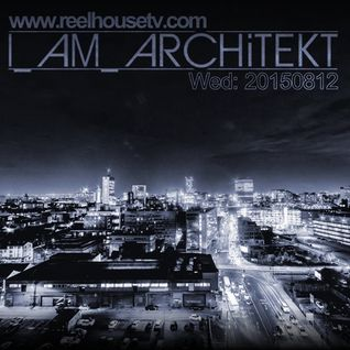 I_AM_ARCHiTEKT - ReelHouseTV - 20150812 (File to be updated)