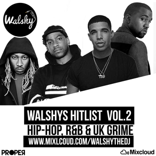 Hip-Hop, R&B & UK Grime // #WalshysHitlist // Vol.2