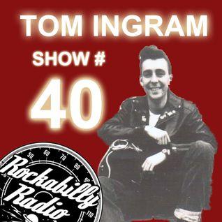 Tom Ingram Show #40