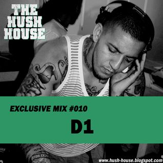 HUSH HOUSE EXCLUSIVE MIX #010 - D1