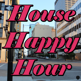 House Happy Hour: 6/5/2014