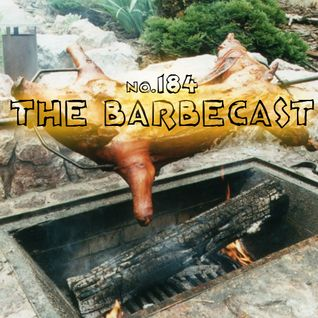 Toadcast #184 - The Barbecast