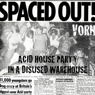 Vorn - An Acid House Party In A Disused Warehouse