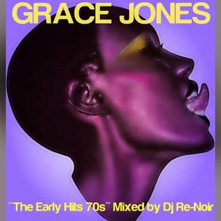 Grace Jones - The Early Hits 70s
