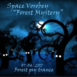 Space Vorobey - Forest Mystery (mix) 07.04.2011