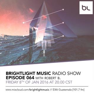 #064 BrightLight Music Radio Show with Robert B.