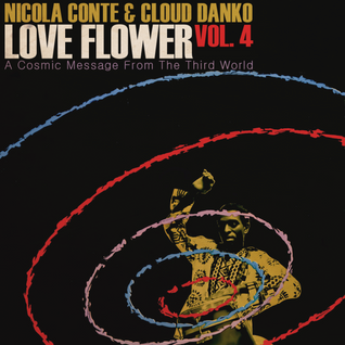 Nicola Conte & Cloud Danko - LOVE FLOWER Vol. 4