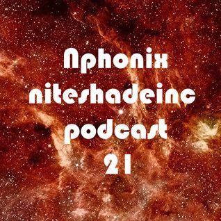 Niteshadeinc Podcast 21 - Nphonix
