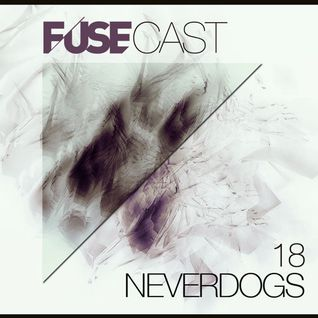 Fusecast #18 - NEVERDOGS (Blackflag Recording)