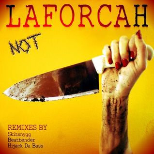 "LAFORCAH - ""NOT"" EP (MINIMIX) OUT NOW ON JET SET TRASH RECORDS (UK)"