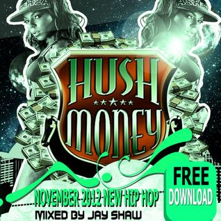 HUSH MONEY mixed by Jay Shaw