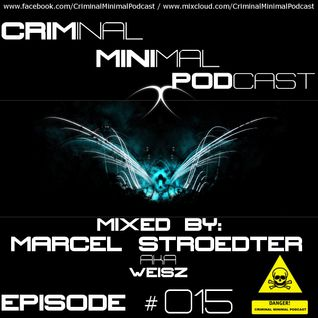 Criminal Minimal Podcast #015 - mixed by Marcel Stroedter (24.08.2012)