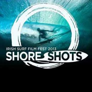 ÁLT Éire 18.03.13; Shore Shots Irish Surf Film Festival 2013 & Lá Phádraig