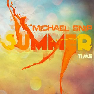 Michael Snip- Summertime ( 60-min exclusive set)