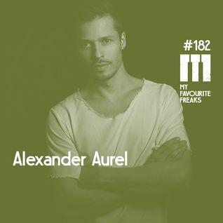 My Favourite Freaks Podcast # 182 Alexander Aurel