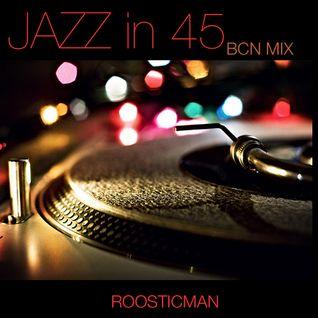 JAZZin 45 - Bcn Mix & Roosticman