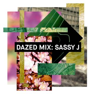 Dazed Mix: Sassy J