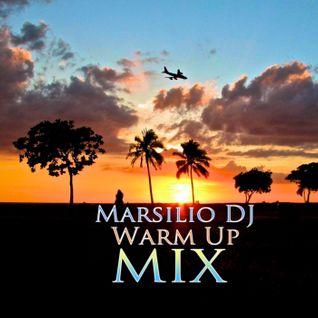 MarsilioDJ Warm Up Mix