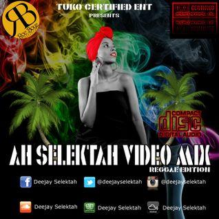 Ah Selektah Video Mix - Reggae Edition - Audio Version